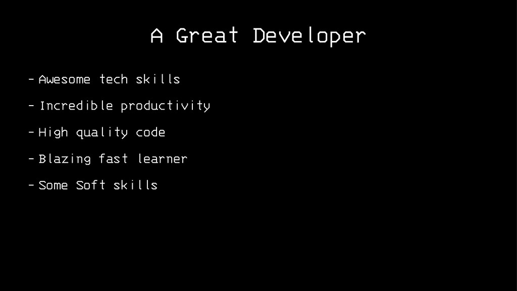 A Great Developer - Awesome tech skills - Incre...