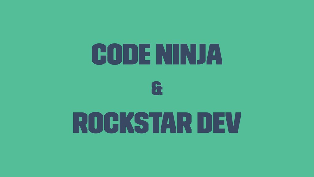 Code Ninja & Rockstar Dev
