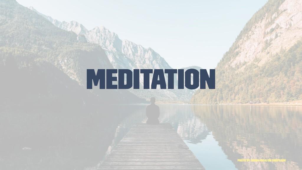 Meditation Photo by Simon Migaj on Unsplash