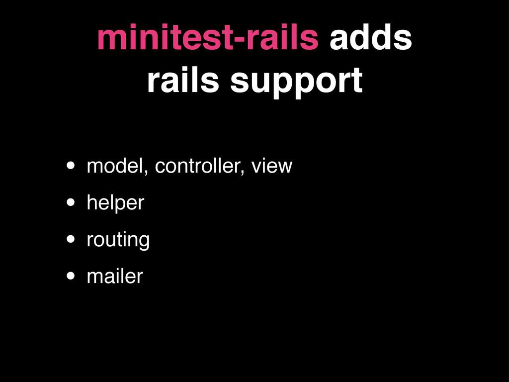 minitest-rails adds rails support • model, cont...
