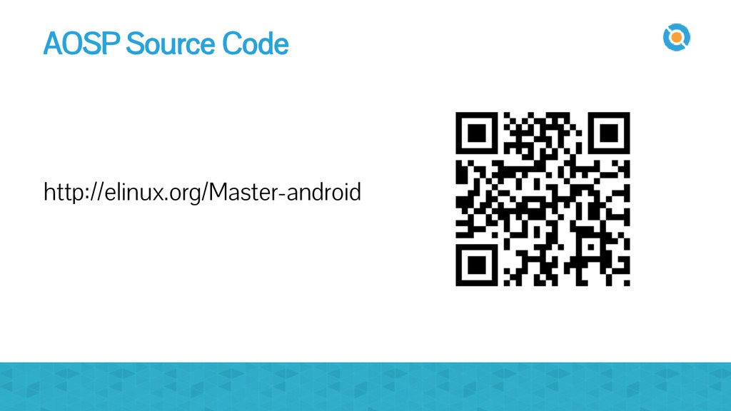 AOSP Source Code http://elinux.org/Master-andro...