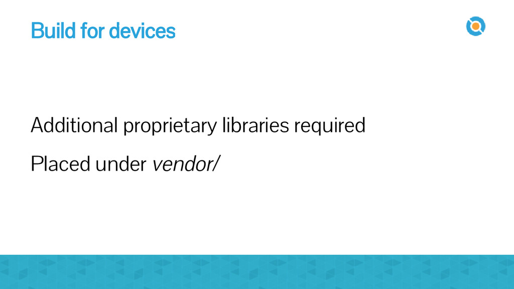 Build for devices Additional proprietary librar...