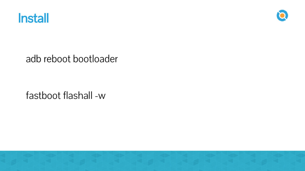 Install adb reboot bootloader fastboot flashall...