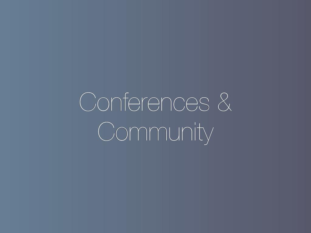 Conferences & Community