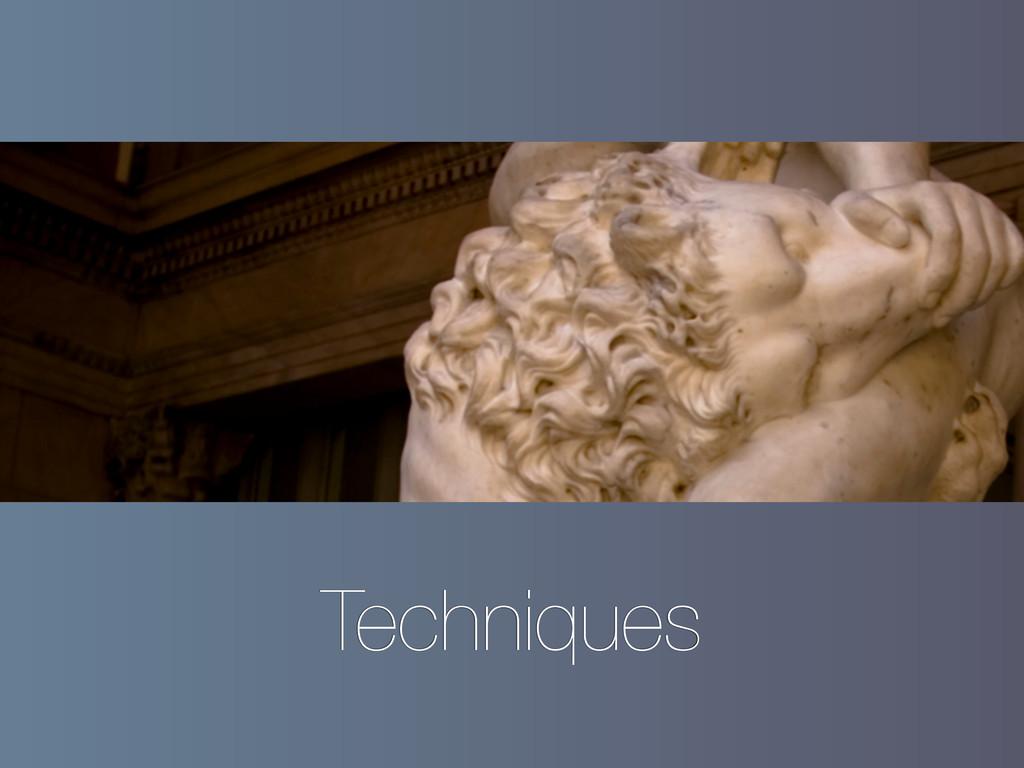 Techniques