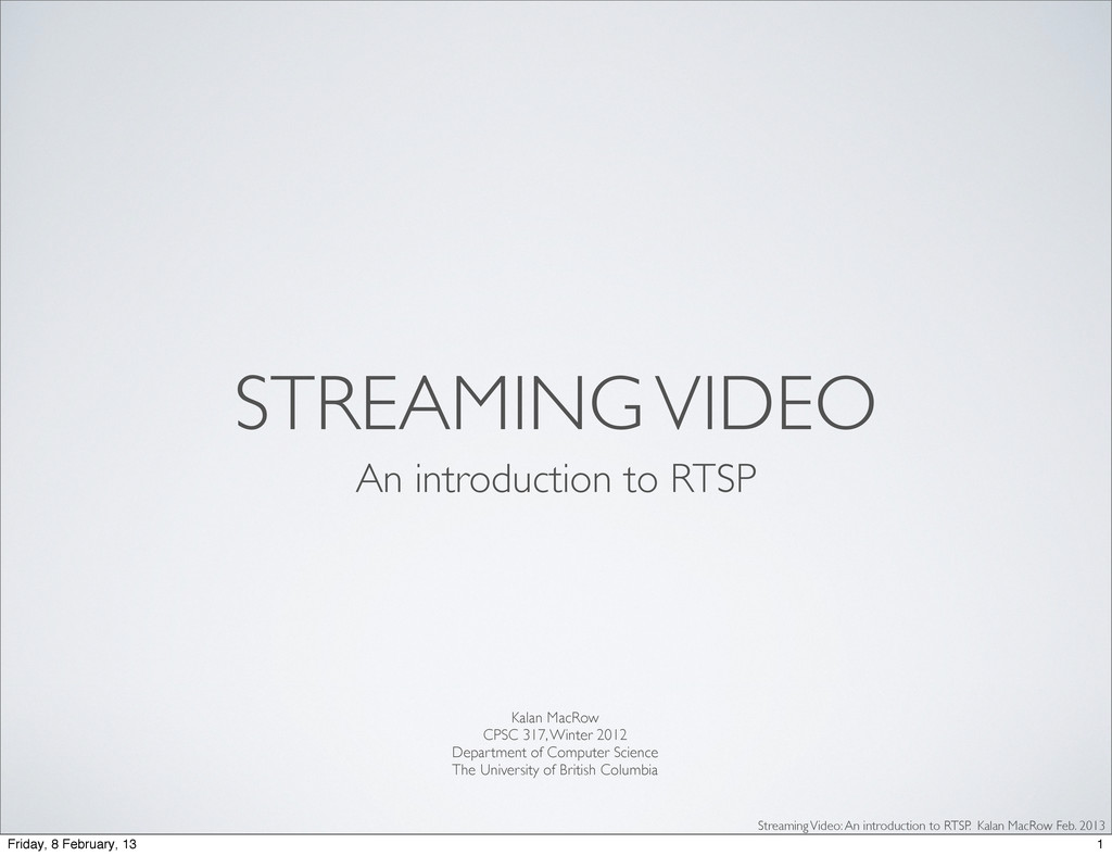 STREAMING VIDEO An introduction to RTSP Kalan M...