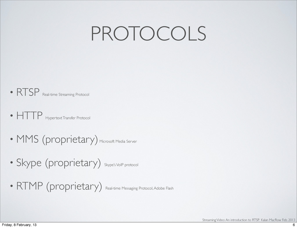 PROTOCOLS • RTSP Real-time Streaming Protocol •...