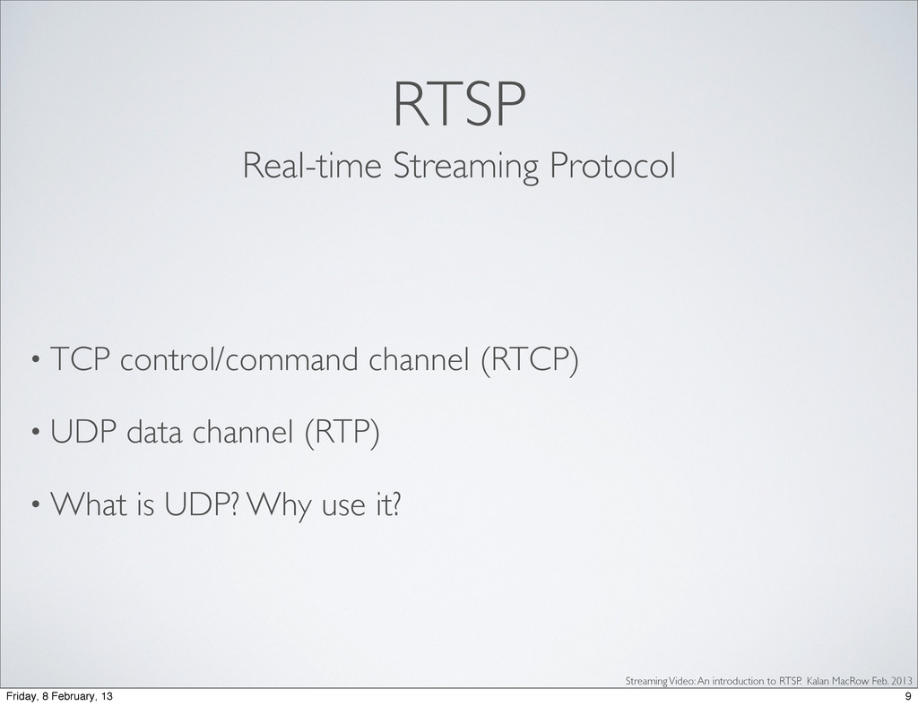 • TCP control/command channel (RTCP) • UDP data...