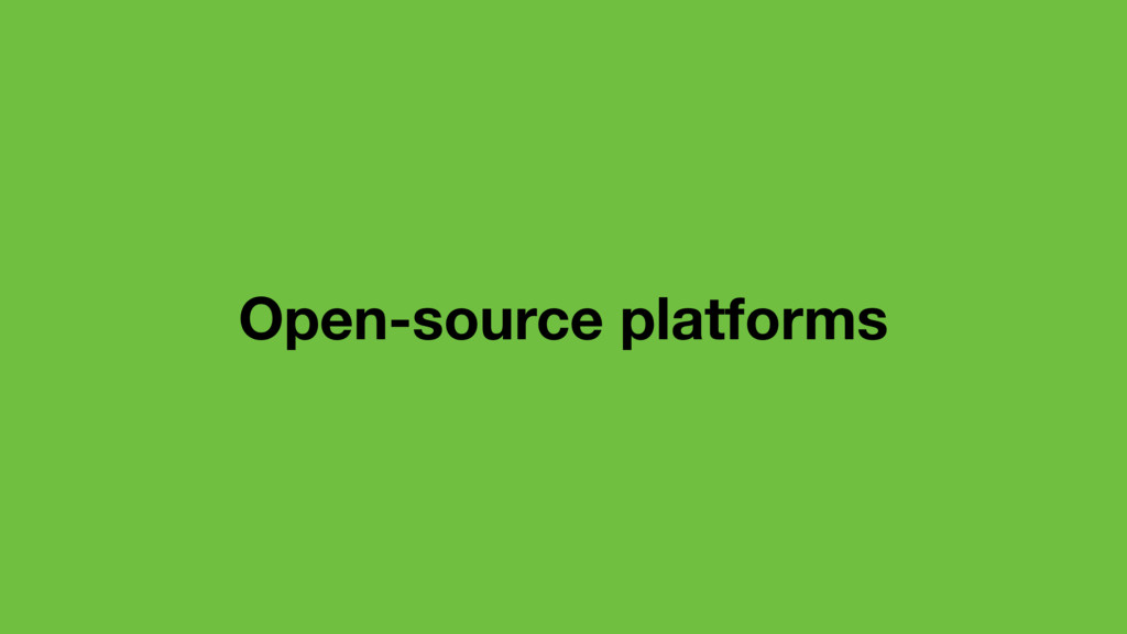 Open-source platforms