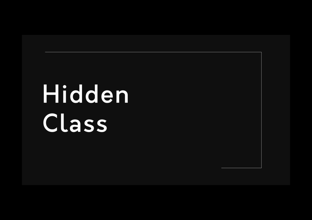 Hidden Class