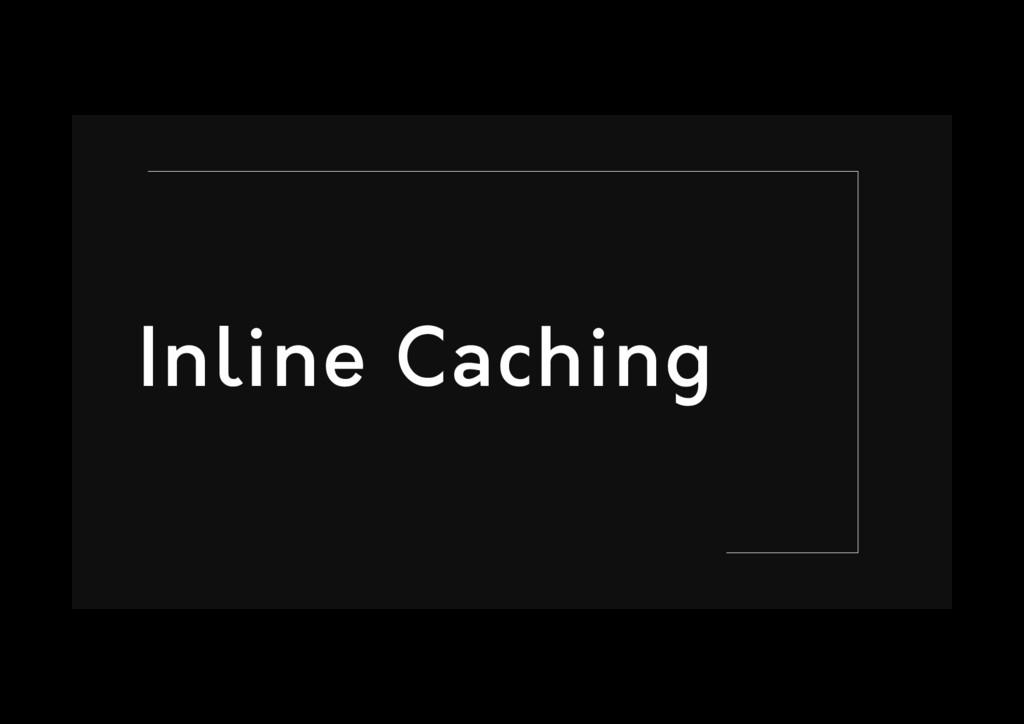 Inline Caching