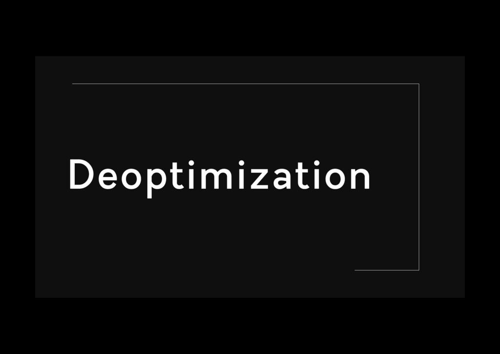 Deoptimization