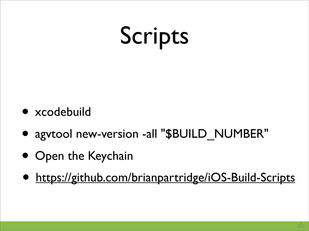 Scripts • xcodebuild • agvtool new-version -all...
