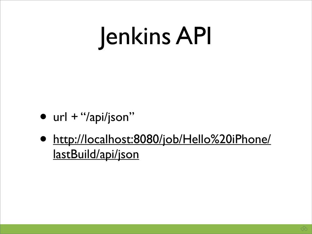 "Jenkins API • url + ""/api/json"" • http://localh..."