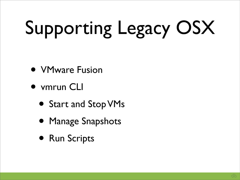 Supporting Legacy OSX • VMware Fusion • vmrun C...