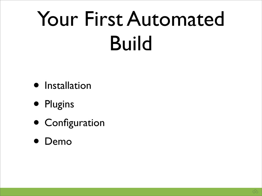Your First Automated Build • Installation • Plu...