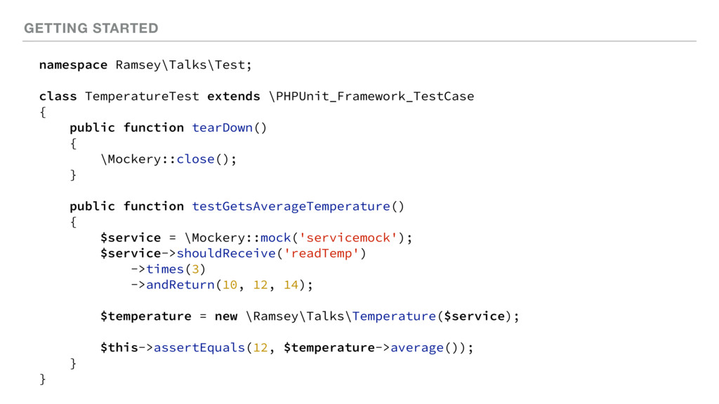 GETTING STARTED namespace Ramsey\Talks\Test; cl...