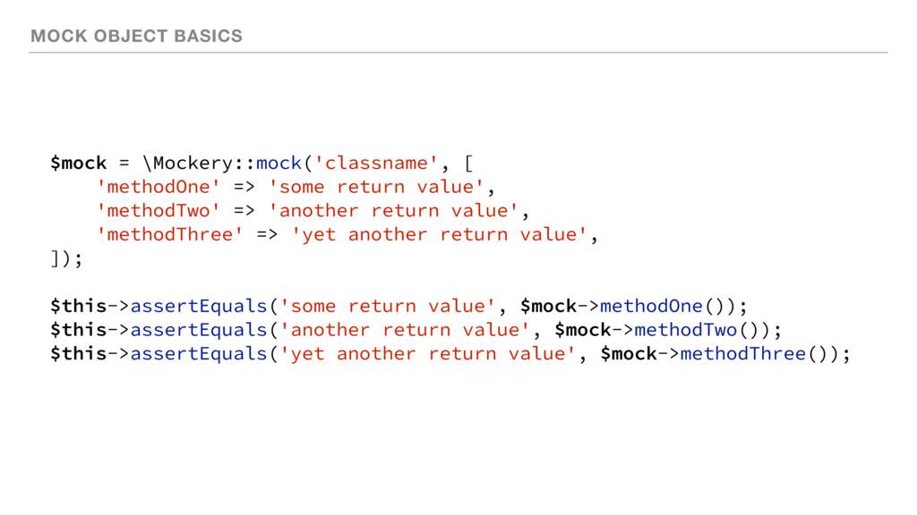 MOCK OBJECT BASICS $mock = \Mockery::mock('clas...