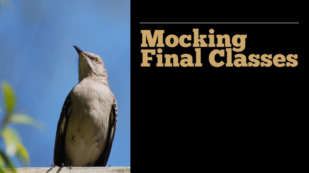 Mocking Final Classes