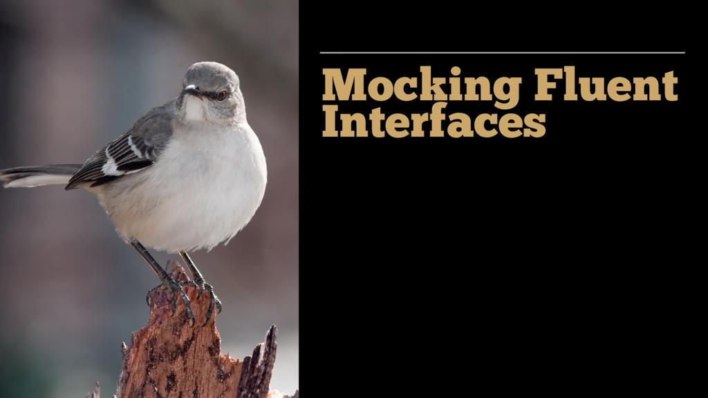 Mocking Fluent Interfaces