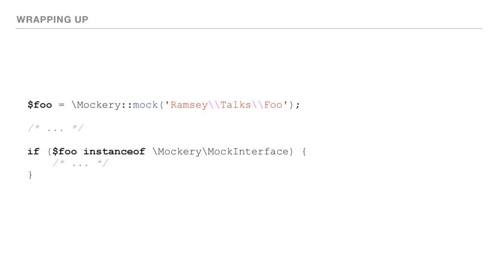 WRAPPING UP $foo = \Mockery::mock('Ramsey\\Talk...