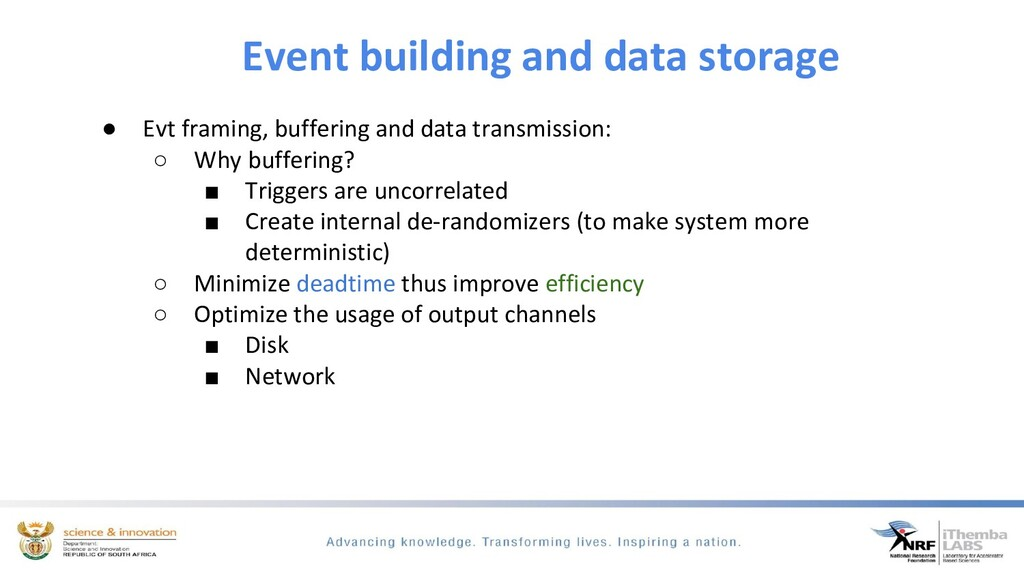 Event building and data storage ● Evt framing, ...