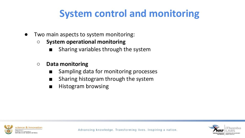 System control and monitoring ● Two main aspect...