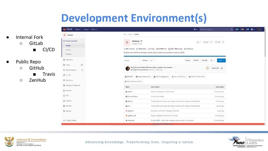 Development Environment(s) ● Internal Fork ○ Gi...