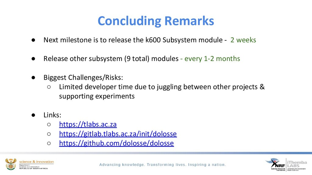 Concluding Remarks ● Next milestone is to relea...
