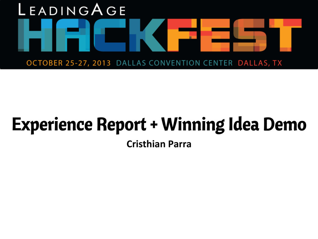 Experience Report + Winning Idea Demo Cristhian...
