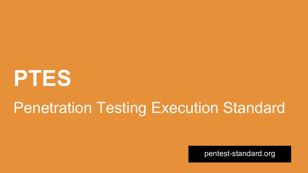 PTES Penetration Testing Execution Standard pen...
