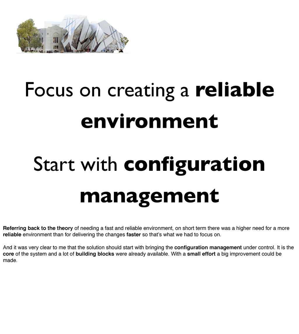 Focus on creating a reliable environment Start ...