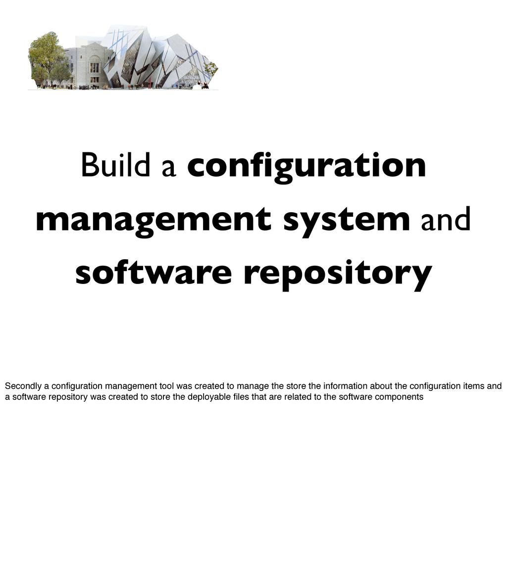 Build a configuration management system and soft...