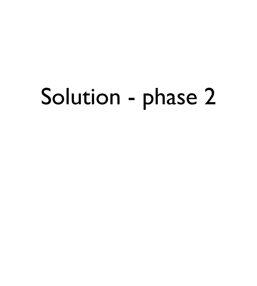 Solution - phase 2