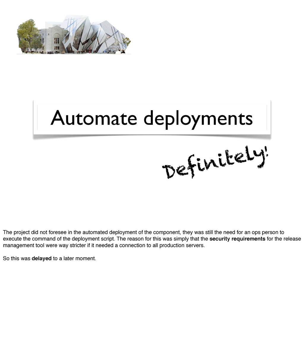 Automate deployments Definitely! The project di...