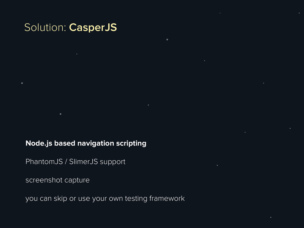 Node.js based navigation scripting PhantomJS / ...