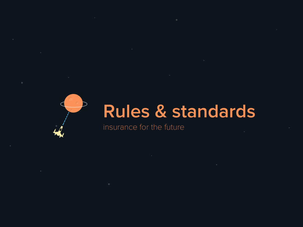 Rules & standards insurance for the future