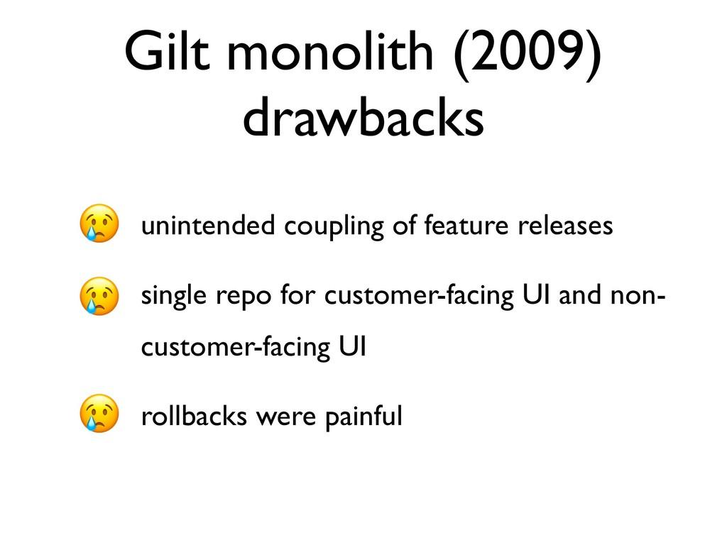 Gilt monolith (2009) drawbacks • unintended cou...