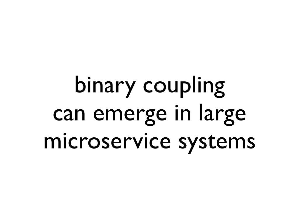 binary coupling can emerge in large microservic...