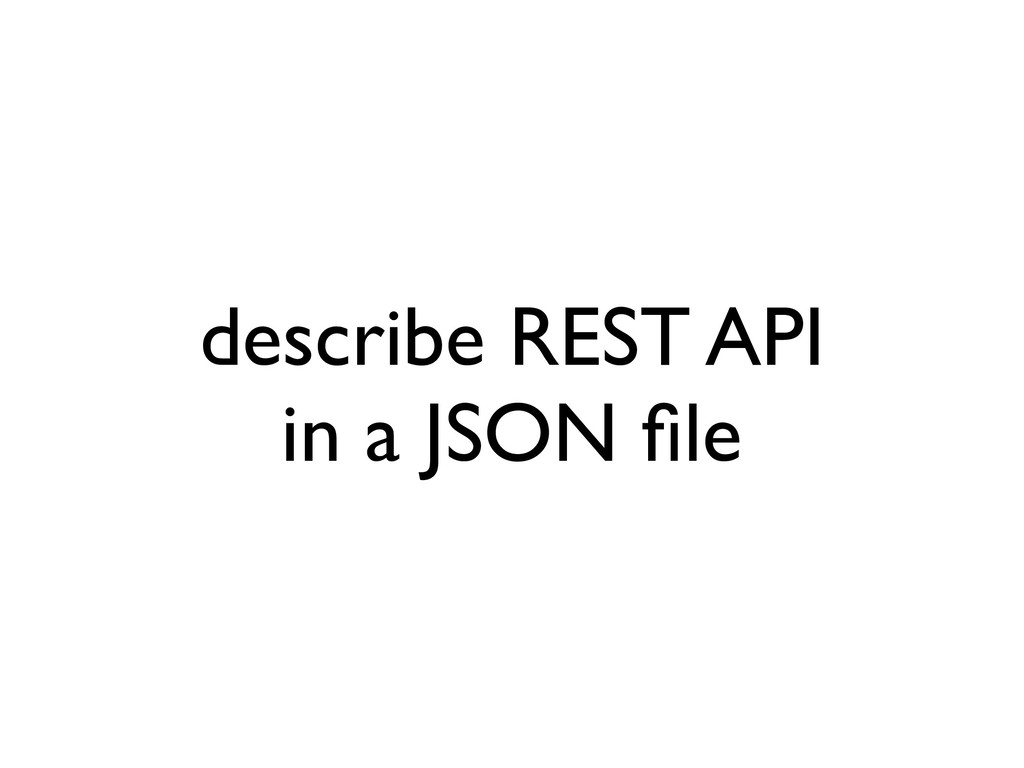describe REST API in a JSON file