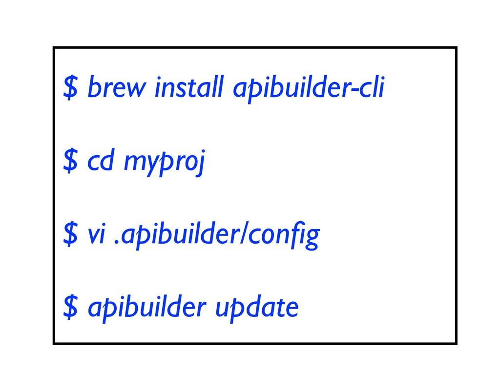 $ brew install apibuilder-cli $ cd myproj $ vi ...