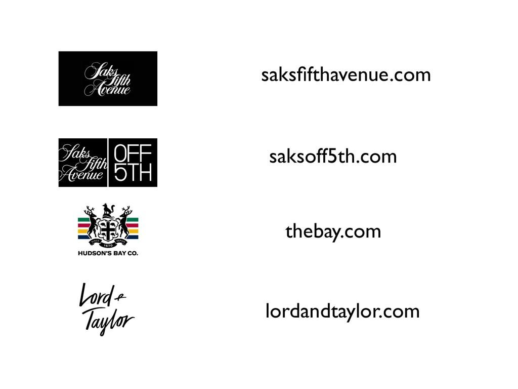 saksfifthavenue.com saksoff5th.com lordandtaylor...