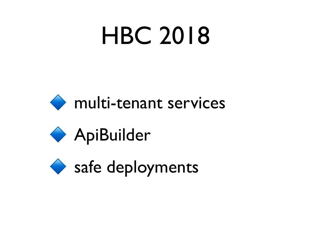 HBC 2018 multi-tenant services ApiBuilder safe ...
