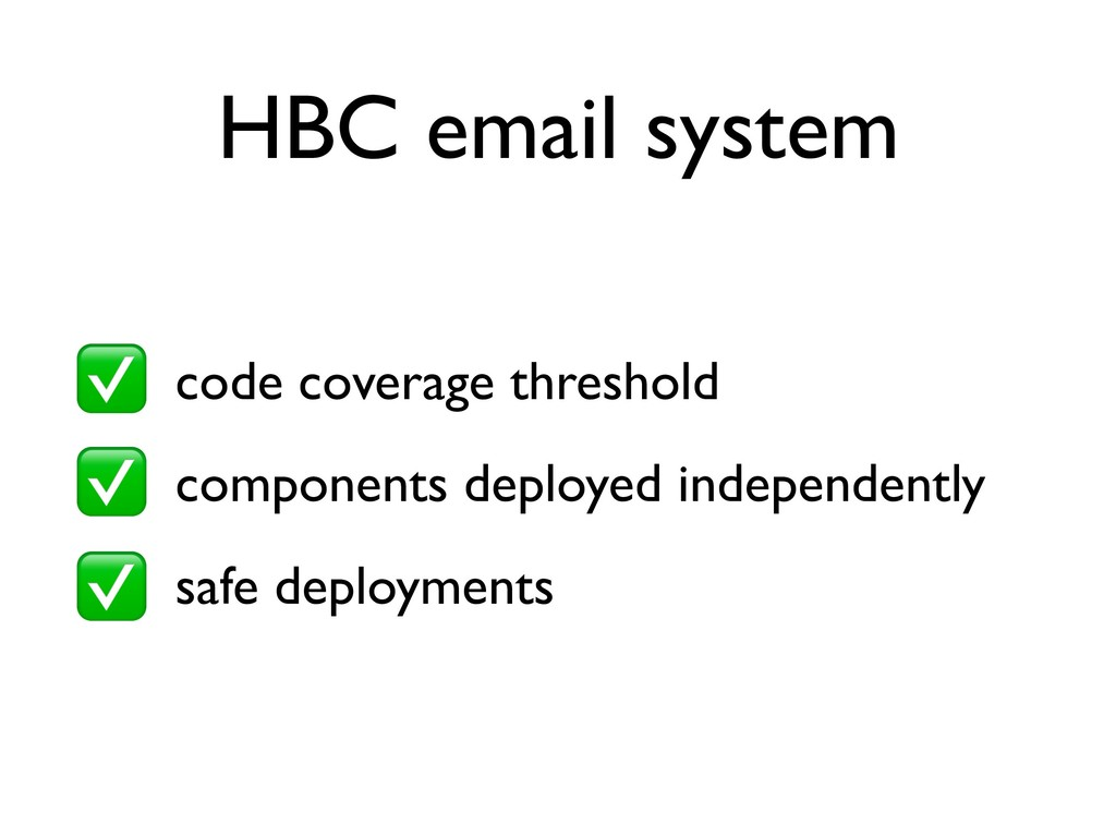 HBC email system • code coverage threshold • co...