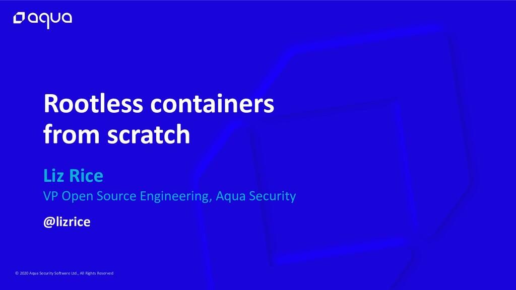 © 2020 Aqua Security Software Ltd., All Rights ...