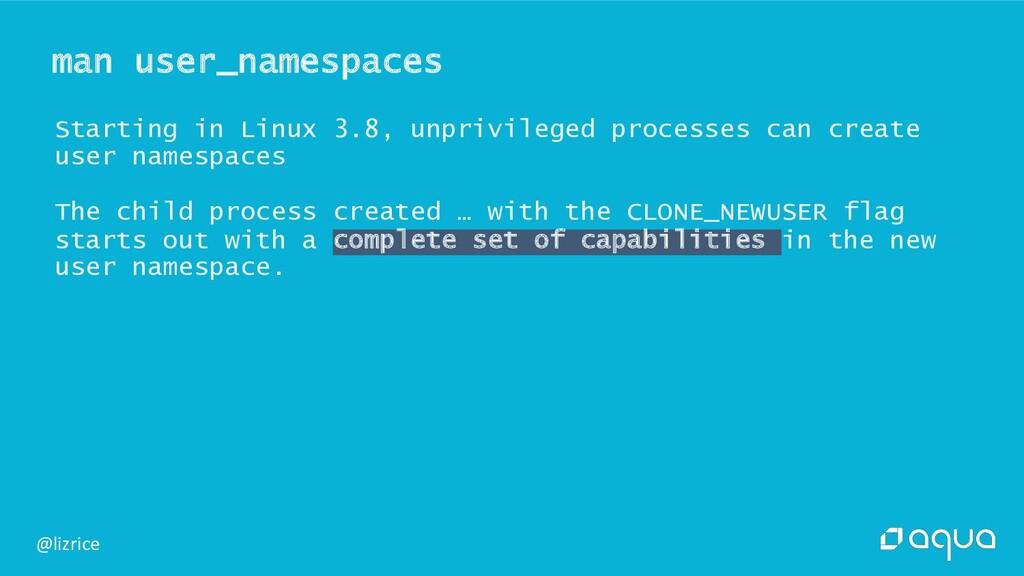 @lizrice Starting in Linux 3.8, unprivileged pr...
