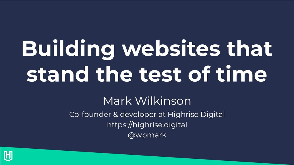 Building websites that stand the test of time M...