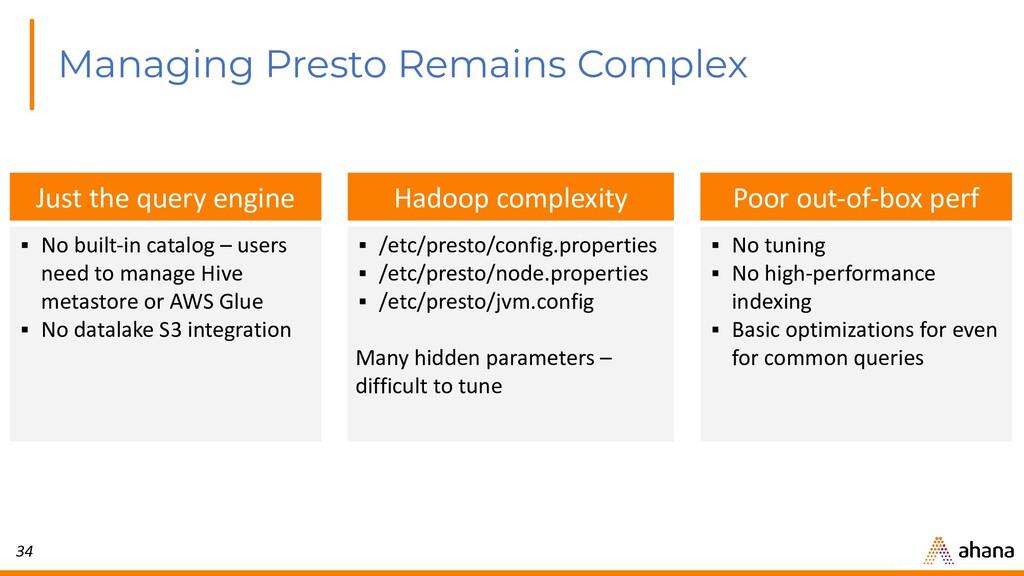 34 Managing Presto Remains Complex Hadoop compl...