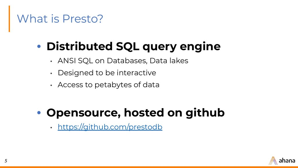 5 What is Presto? • Distributed SQL query engin...