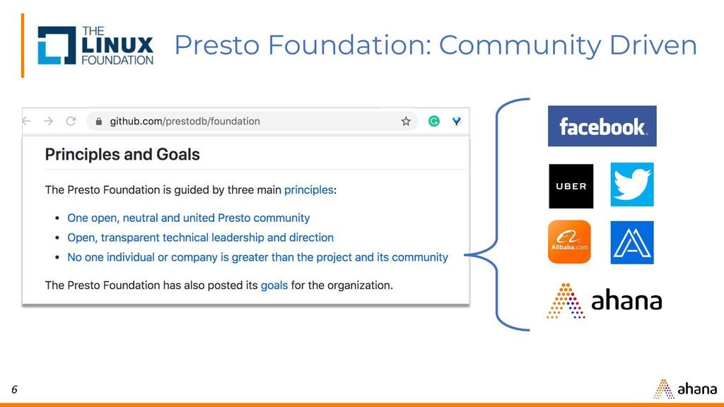 6 Presto Foundation: Community Driven